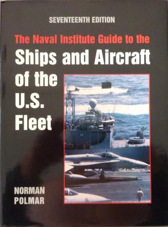 POLMAR, NORMAN, - The naval institute guide to the Ships and Aircraft of the U.S. Fleet,